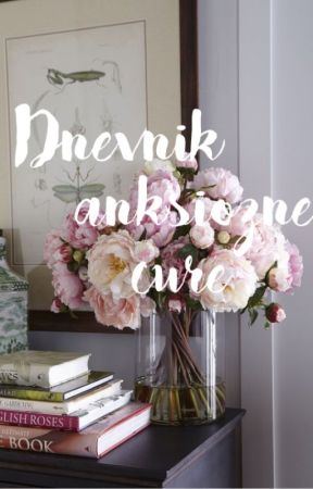 DNEVNIK ANKSIOZNE CURE // hunkyziggy by hunkyziggy