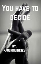 You have to decide by onlyyourestory