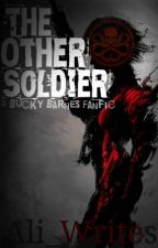 The Other Soldier -A Bucky Fanfic- by Ali_Writes