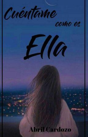 Cuéntame como es Ella...✓ by morena_catinga30