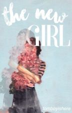 The New Girl by tomboyishere