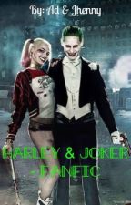 Harley & Joker - Fanfic  by Puddinzinho-