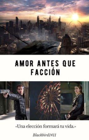 Amor Antes que Facción: Divergente. by Blackbird1411