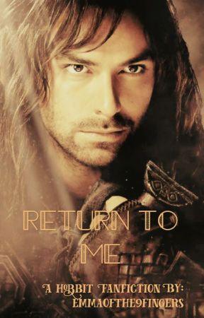 Return to Me (Kili) by emmaofthe9fingers