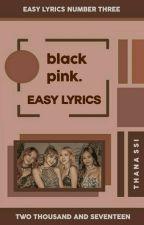 blackpink ᨀ easy lyrics。 by thana-ssi