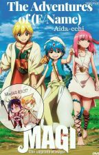 Magi: The Adventures Of (F/Name) by aida-cchi