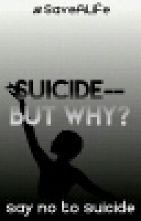 Suicide - But Why? by no_suicide