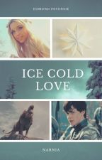 Ice Cold Love (an Edmund Pevensie love story) EDITED by SerenaChintalapati