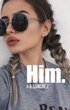 Him. » a.sanchez by Ramosito