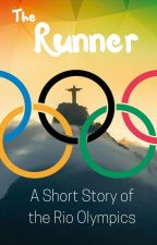 The Runner: A Short Story of the Rio Olympics by owenbanner