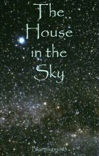 The House in the Sky by emilyreid123