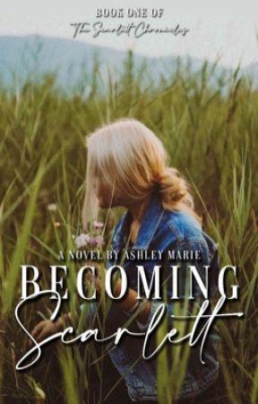Becoming Scarlett | ✓ by Ashley_Mariex