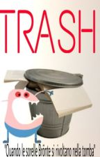 Trash by paradiseisillusion