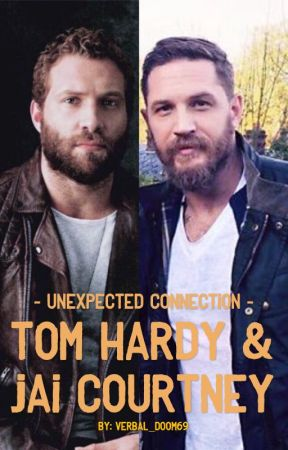 UNEXPECTED  CONNECTION (Tom Hardy & Jai Courtney)  by Verbal_Doom69
