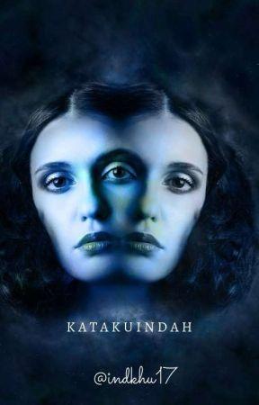 K A T A K U I N D A H by Indkhu17
