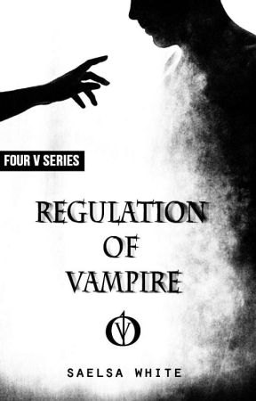 Regulation of Vampire [END-Part Masih Lengkap] by SaelsaWhite