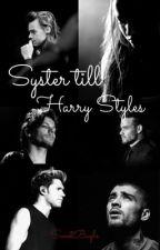 Syster till Harry Styles av sweetbayle
