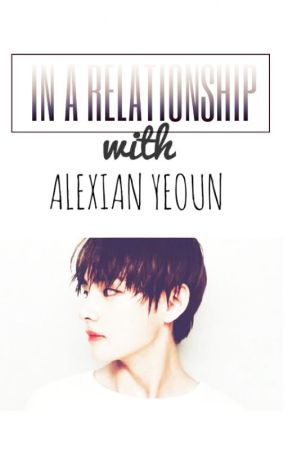 In A Relationship With Alexian Yeoun by MsBitter_Alone