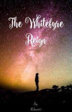 The Whitefyre Reign by Ruben147