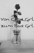 Von Good Girl zu Bad Girl  by LauraRaith