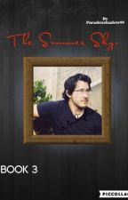 The Summer Sky. (A MarkiplierXreader fanfic) [Book 3] by Paradoxshadow99