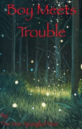 Boy Meets Trouble  by Man_With_A_Plan25