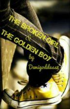 The Broken Girl and The Golden Boy by Demigoddess8