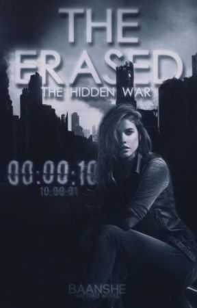 The Erased - The Hidden War by baanshe