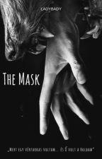 The Mask - (H.S) ▾Befejezett▾ by Ladybady