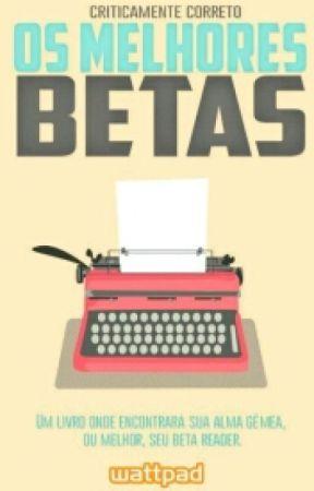 Os Melhores Betas  by Criticamentecorreto