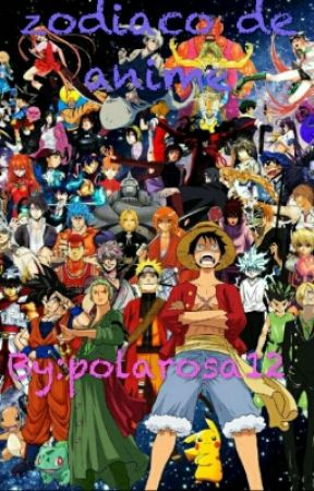 Zodiaco Anime Cual Personaje De Anime Eres Wattpad