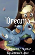 Dreams | MLP Book 1 AppleDash Fanfiction by scootaloosface