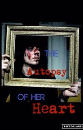 The Autopsy Of Her Heart  RickyXhorror   by MissBalz
