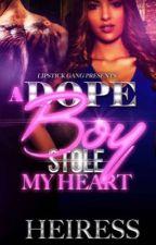 A Dope Boy Stole My Heart I by lipstickgangpub