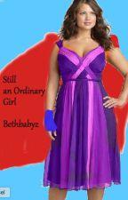 Still An Ordinary Girl (Author has Writer's Block) by bethbabyz