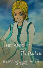 The Knight and The Duchess (Star Wars AU) (On Hold) by Madwoman_With_A_Box