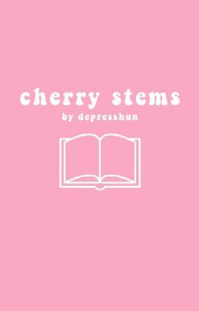 cherry stems (Book 1) by depresshun