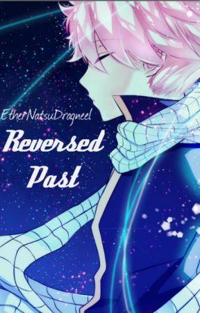 Reversed Past by EtherNatsuDragneel