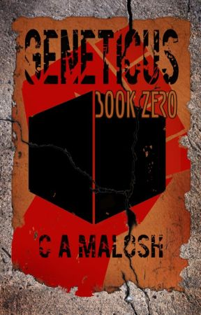 Geneticus Book Zero (COMPLETED) by CAMalosh