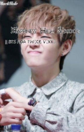 [C] Happiness High School     VIXX BTS AOA TWICE    by _MinHJ