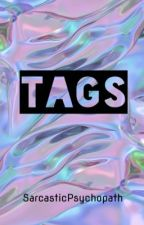 Tags by SarcasticPsychopath