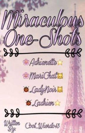 Miraculous One-Shots  by Cool_wierdo13