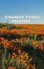 Stranger Things  Imagines by megumifushiguros