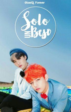Solo Un Beso 《TaeGi》 by TaeGi_Forever