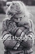 Cold thoughts  by decembersecrets