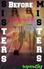 Sisters before misters by KatrynaDebassigebebo