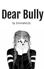 Dear Bully by emmahaywood_