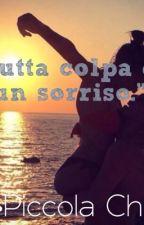"""""""TUTTA COLPA DI UN SORRISO."""" by ChristinaNikiSalone"""