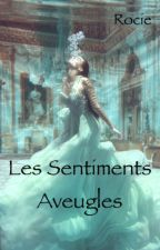 Les Sentiments Aveugles by ROETCIE