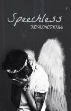 Speechless (Harry Styles AU) by duckiilovesyou66